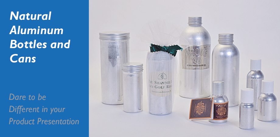 Natural Aluminum Bottles and Cans - Dare to be Different in your Product Presentation